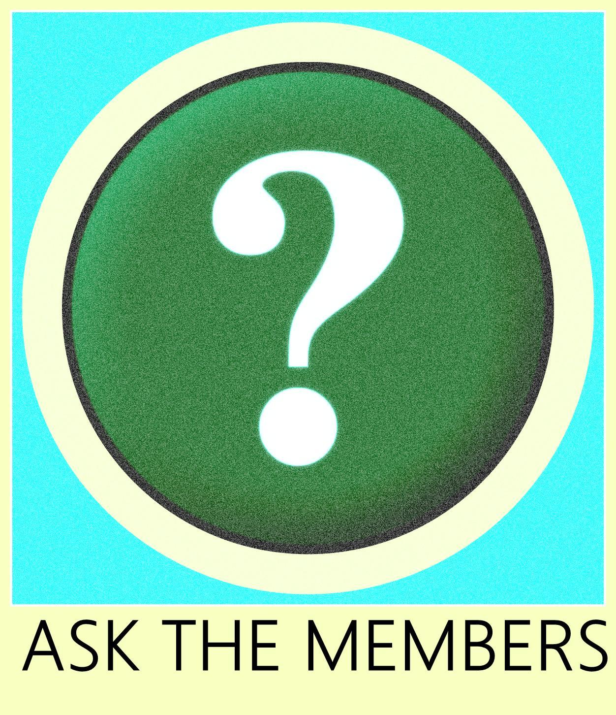 Ask the Members