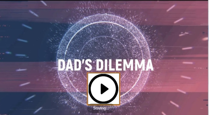 Dads dilemma video thumbnail